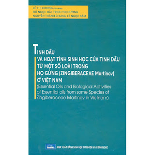 Tinh Dầu Và Hoạt Tính Sinh Học Của Tinh Dầu Từ Một Số Loài Trong Họ Gừng (Zingiberaceae Martinov Ở Việt Nam) ebook PDF-EPUB-AWZ3-PRC-MOBI