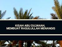 Kisah Abu Dujanah, Membuat Rasulullah Menangis