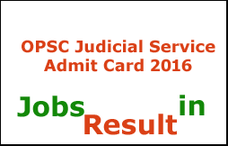 OPSC Judicial Service Admit Card 2016