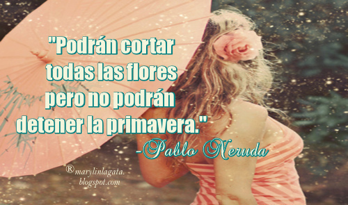 Marzo, Neruda, Primavera, Frases Bonitas Para Compartir,