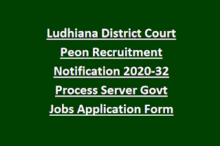 Ludhiana District Court Peon Recruitment Notification 2020-32 Process Server Govt Jobs Application Form