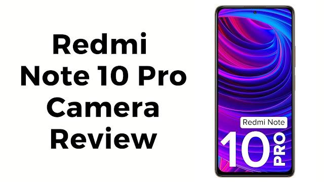 redmi note 10 pro camera review