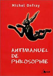 Onfray, Michel - Antimanuel De Philosophie Free Pdf Dwonload