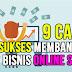9 Cara Sukses Membangun Bisnis Online Shop Yang Efektif