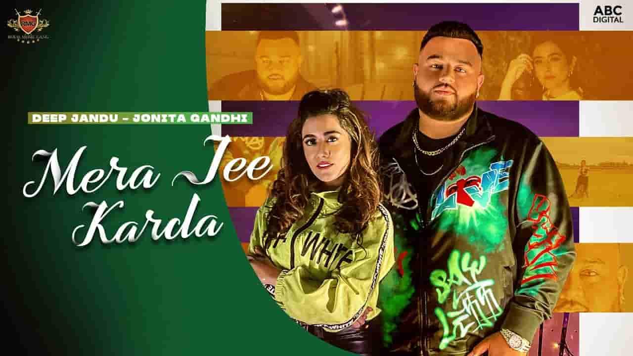मेरा जी करदा Mera jee karda lyrics in Hindi Deep Jandu x Jonita Gandhi Punjabi Song