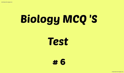 Biology Mcqs test No 6
