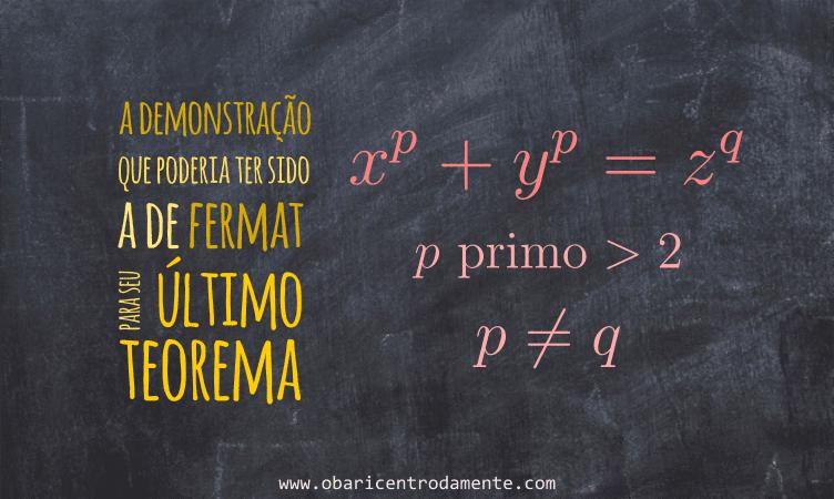 A demonstração que poderia ter sido a de Fermat para seu último teorema