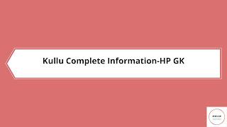 Kullu District GK Complete Information(History,Geography,Economy)