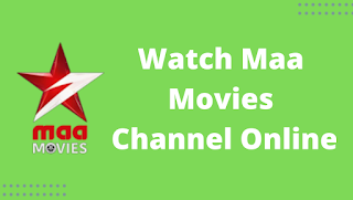 Watch Maa Movies Channel Online