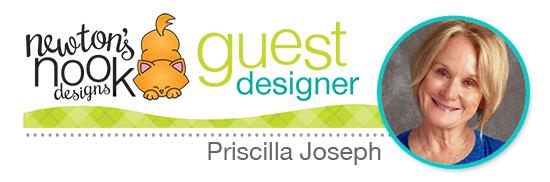 Newton's Nook Designs September 2021 Guest Designer Priscilla Joseph