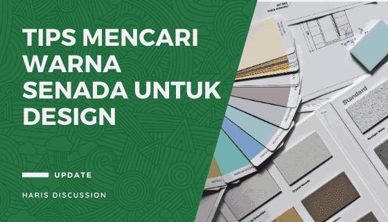 Tips Mencari Warna Senada Untuk Design
