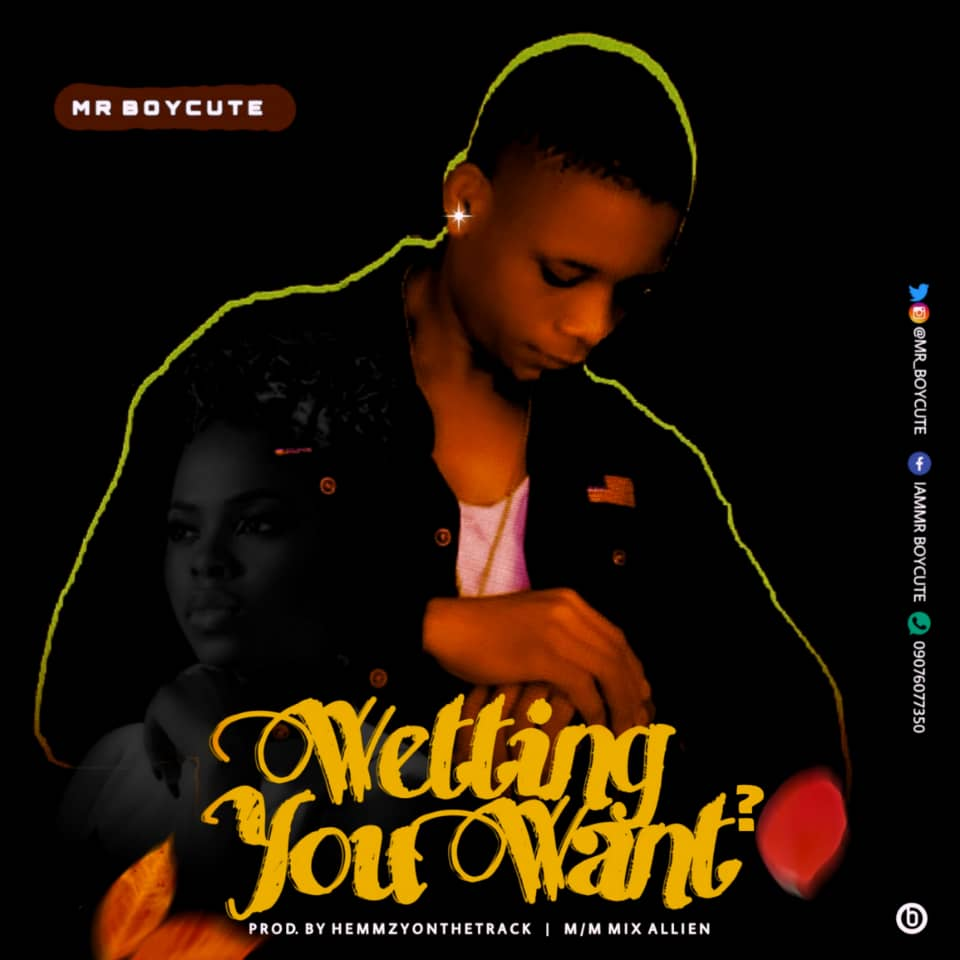 MUSIC: Mr Boycute – Wetting You WantWant #Arewapublisize