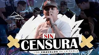LETRA Sin Censura Los Chavalos De La Perla
