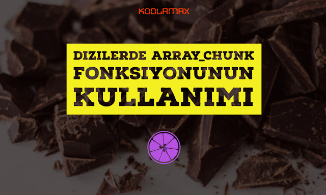 Dizilerde Array_Chunk Fonksiyonunun Kullanımı