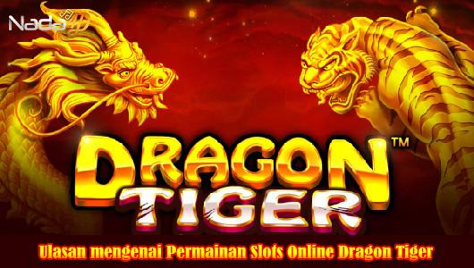 Ulasan mengenai Permainan Slots Online Dragon Tiger