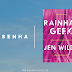 Rainhas Geek: amor, cultura pop e referências