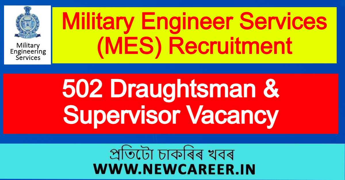 Military Engineer Services (MES) Recruitment 2021 : Apply For 502 Draughtsman & Supervisor Vacancy