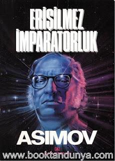 Isaac Asimov - Vakıf #7 Vakıf İleri (Erişilemez İmparatorluk)