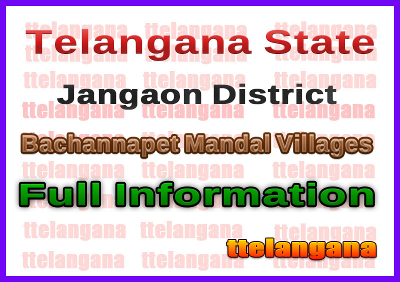 Bachannapet Villages in Bachannapet Mandal Jangaon District Telangana