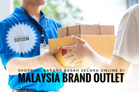 Shopping Barang Basah Online di Malaysia Brand Outlet (MBO)