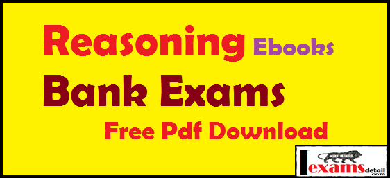 Reasoning Ebooks For Bank Exams Free Pdf. Today this post I provide you all latest banks exams reasoning eBooks and solved questions papers with free pdf download. This Reasoning Ebooks For Bank Exams Free Pdf help you all exams SSC CGL, BANK, PO, RRB, SBI and other bank exams.