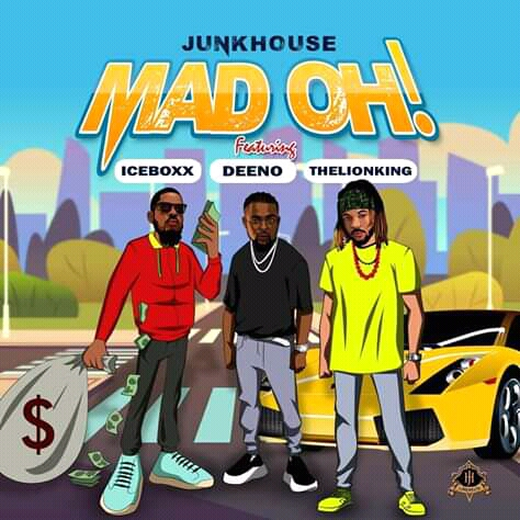 MUSIC: Junkhouse Ft Iceboxx, Deeno, The Lion King - Mad Oh