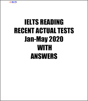 IELTS Reading Recent Actual Tests January - May 2020 with answers