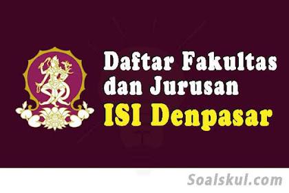 Daftar Fakultas Dan Jurusan ISI Denpasar 2020 (TERBARU)