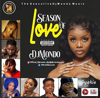 Djmondo,Season of love,DJ-Mix,🔥 Very Hot Music,👌Latest Music,Gyakie,Fireboy,Davido,Simi,Tems,Omah lay,Chike,Yemi Alade,