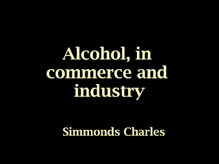 Alcohol, in commerce and industry