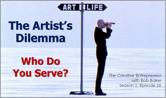 The Artist's Dilemma: Who Do You Serve?