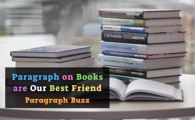 Paragraph on Books are Our Best Friend