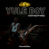 AUDIO   Country Boy Ft. S2kizzy - Yule Boy