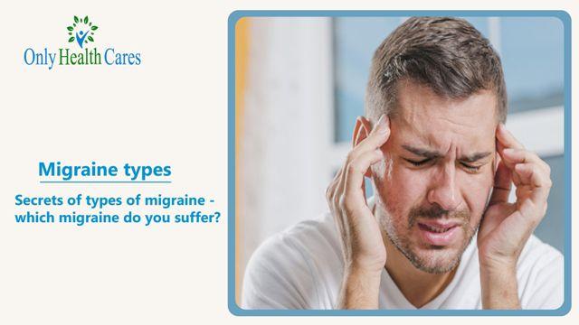 types of migraine