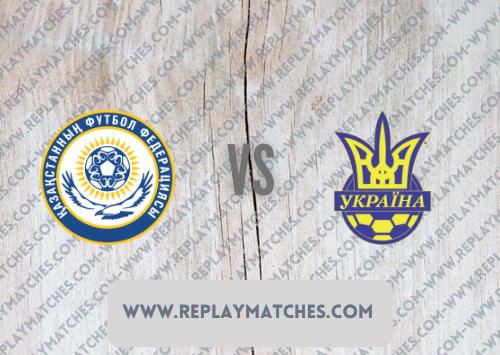 Kazakhstan vs Ukraine -Highlights 01 September 2021