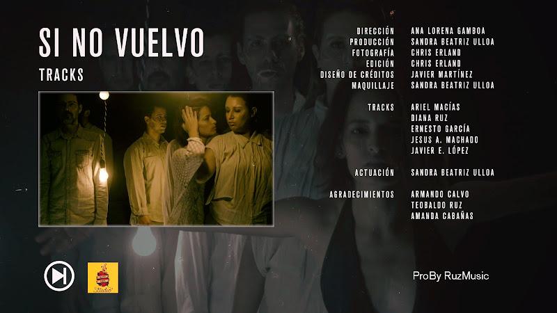 Tracks - ¨Si no vuelvo¨ -Videoclip - Directora: Ana Lorena Gamboa. Portal Del Vídeo Clip Cubano
