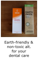 earth friendly and non toxic alternatives for your dental care