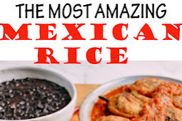 THE MOST AMAZING MEXICAN RICE