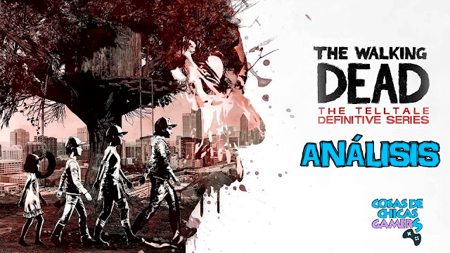 THE WALKING DEAD THE TELLTALE DEFINITIVE SERIES ANALISIS REVIEW