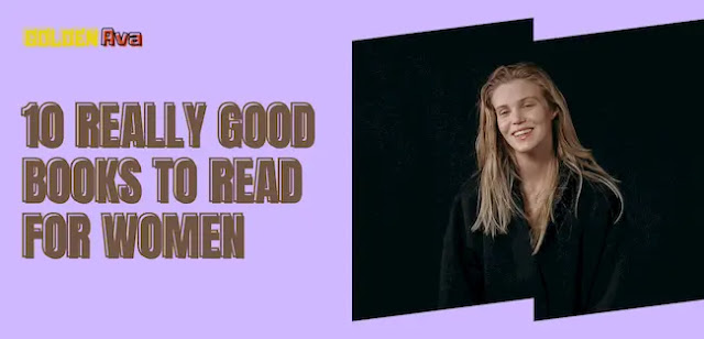 10 Really Good Books to Read for Women