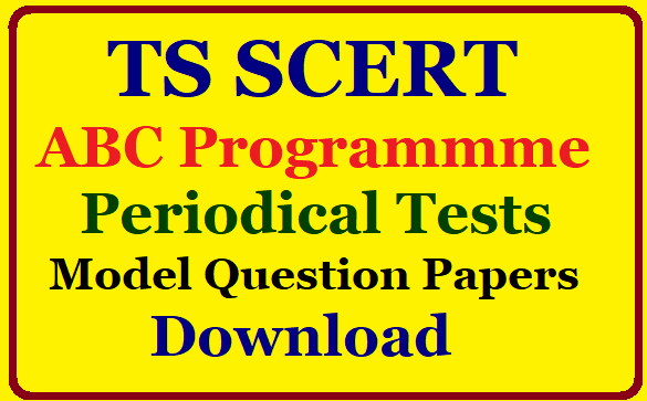 Telangana SCERT ABC ( Attainment of Basic Competencies ) Programme Periodical Test Telugu English Maths Model Question Papers Download/2019/08/telangana-ts-scert-abc-programme-periodical-tests-telugu-english-mathematics-model-question-papers-download.html