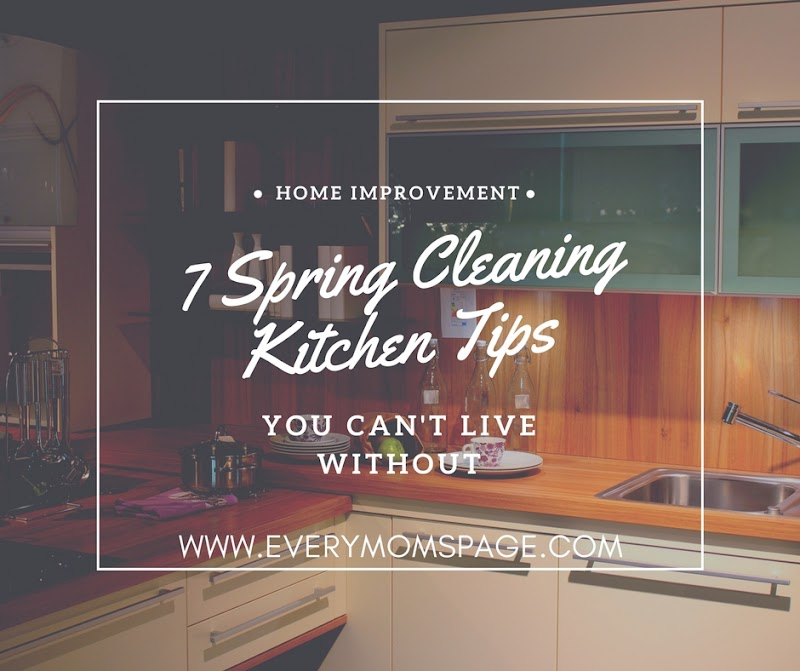 7 Spring Cleaning Kitchen Tips You Can't Live Without