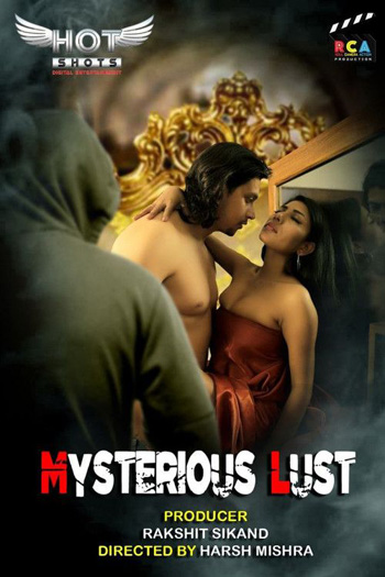 Mysterious Lust 2020 ORG Hindi HotShots Originals Short Film 720p HDRip 150MB poster