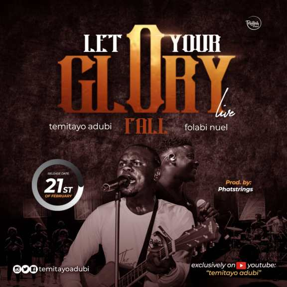 Temitayo Adubi Ft. Folabi Nuel – Let Your Glory Fall (Official Video Live) + Lyrics
