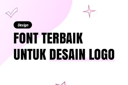 10 Font untuk Logo Brand dengan Desain Modern & Minimalis
