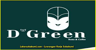 Lowongan Kerja D'Green Resto & Coffe Sukabumi