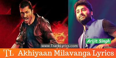 akhiyaan-milavanga-song-lyrics