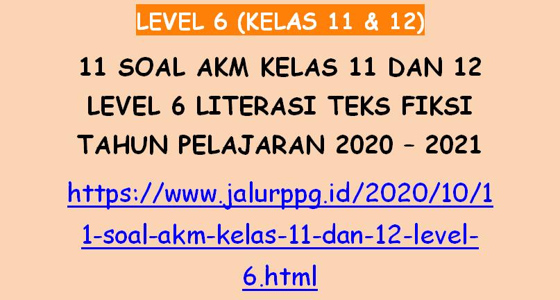 11 Soal Akm Kelas 11 Dan 12 Level 6 Literasi Teks Fiksi Tahun Pelajaran 2020 2021 Jalurppg Id