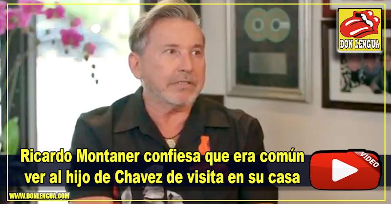 Ricardo Montaner confiesa que era común ver al hijo de Chavez en su casa de visita