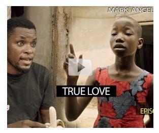 "Mark Angel Comedy ""True Love"" Episode 191 Download"